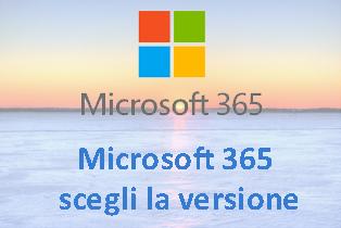 Microsoft 365 scegli la versione