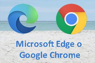 Microsoft Edge o Google Chrome